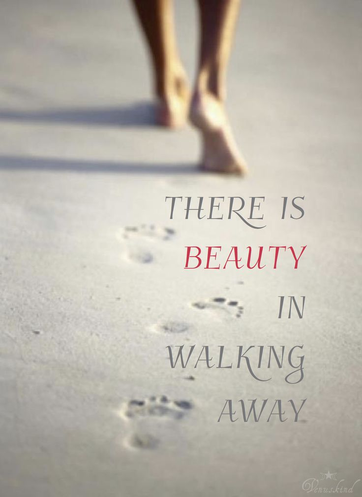 Beauty in Walking Away